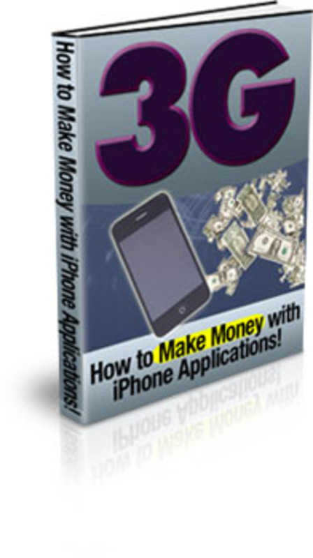 Product picture 3G  HOW TO MAKE MONEY WITH IPHONE APPLICATIONS!