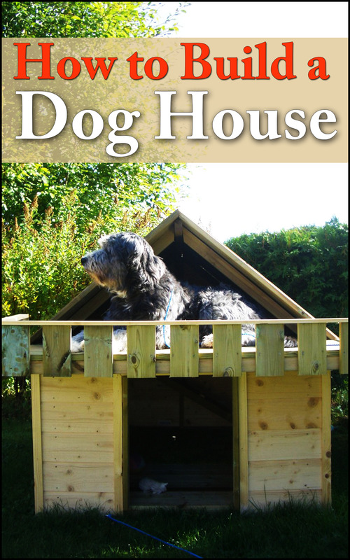 Product picture How To Build A Dog House  2014